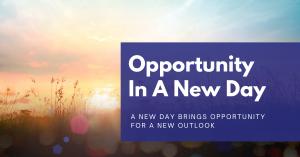 Read more about the article Opportunity In A New Day