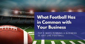 What football has in common with your business